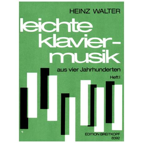 Leichte Klaviermusik aus 4 Jahrhunderten. Heft I