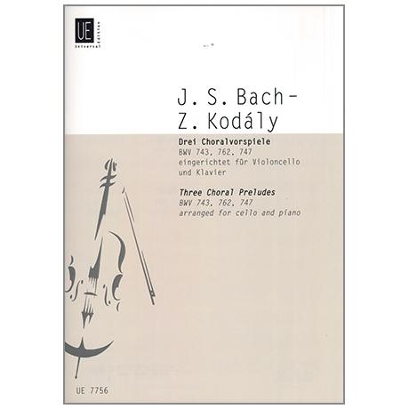Bach, J. S.: 3 Choralvorspiele BWV 743 / 747 / 762