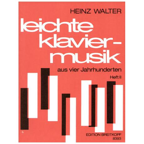 Leichte Klaviermusik aus 4 Jahrhunderten. Heft II