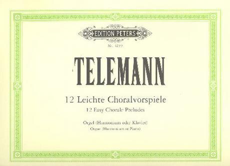 Telemann, G. Ph.: 12 Leichte Choralvorspiele (Keller)