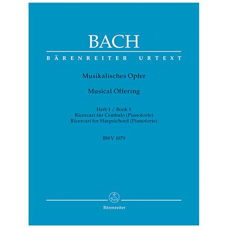 Bach, J. S.: Musikalisches Opfer, Heft 1 BWV 1079 c-Moll