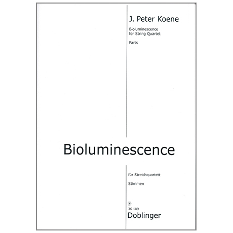 Koene, J.P.: Bioluminescene for String Quartet