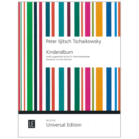 Tschaikowski, P. I.: 12 Stücke aus »Kinderalbum«