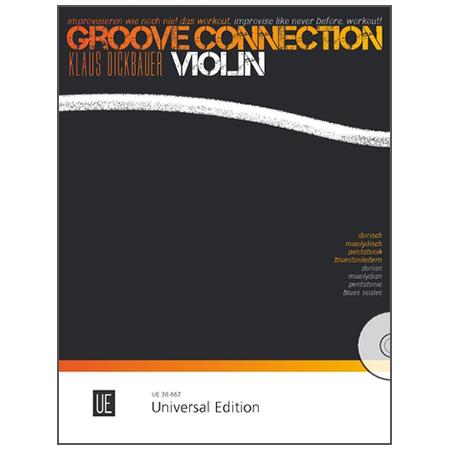 Dickbauer, K.: Groove Connection – Violin: Dorisch – Mixolydisch – Pentatonik – Bluestonleitern (+CD)