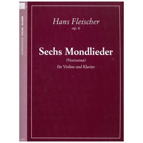 Fleischer, H.: 6 Mondlieder - Nocturnes Op. 6