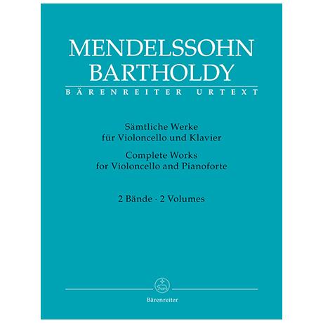 Mendelssohn Bartholdy, F.: Sämtliche Werke für Violoncello und Klavier (Band 1 und 2)