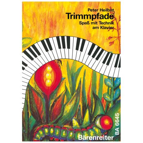 Heilbut, P.: Trimmpfade – Spaß mit Technik am Klavier