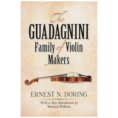 Doring, E.N.: The Guadagnini Family Of Violin Makers