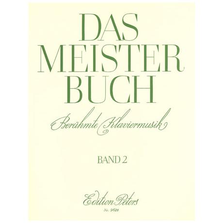 Meisterbuch: Berühmte Klaviermusik aus 3 Jahrhunderten Band II