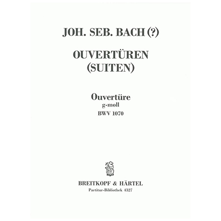Bach, J. S.: Ouvertüre (Suite) g-Moll BWV 1070