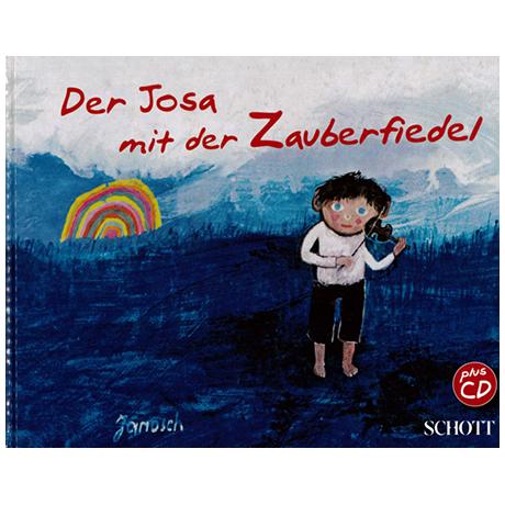 Der Josa mit der Zauberfiedel (+CD)