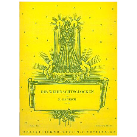 Hanisch, M.: Die Weihnachtsglocken Op. 84