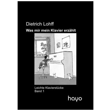 Lohff, D.: Was mir mein Klavier erzählt Band 1