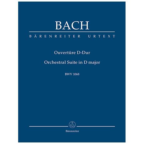 Bach, J. S.: Ouvertüre (Orchestersuite) D-Dur BWV 1068