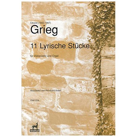 Grieg, E.: 11 Lyrische Stücke