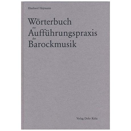Heymann, E.: Wörterbuch zur Aufführungspraxis der Barockmusik