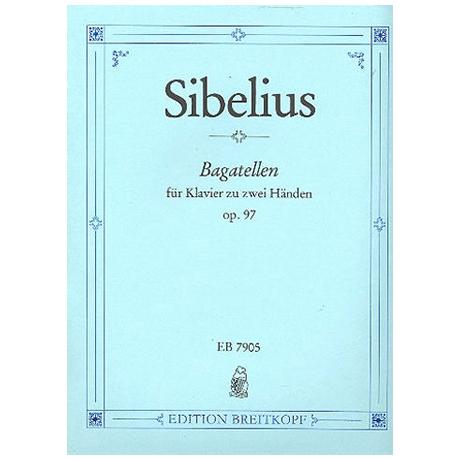 Sibelius, J.: Bagatellen Op. 97