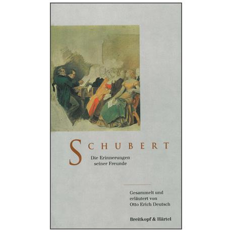 Schubert – Die Erinnerungen seiner Freunde (O. Deutsch)