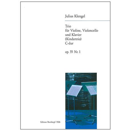 Klengel, J.: Klaviertrio Op. 35/1 C-Dur »Kindertrio«