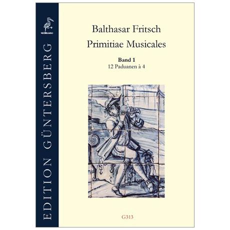 Fritsch, B.: Primitiae Musicales Band 1: 12 Paduanen