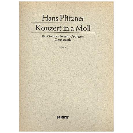 Pfitzner, H.: Violoncellokonzert Op. posth a-Moll