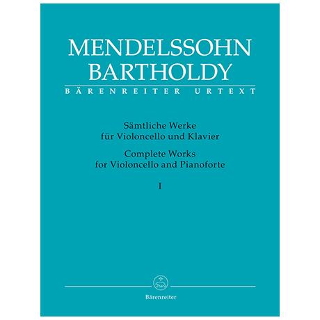Mendelssohn Bartholdy, F.: Sämtliche Werke für Violoncello und Klavier Band 1