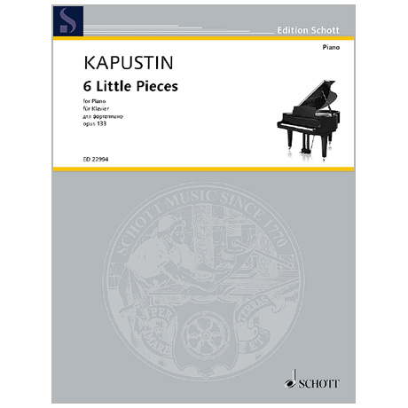 Kapustin, N.: 6 Little Pieces Op. 133 (2007)