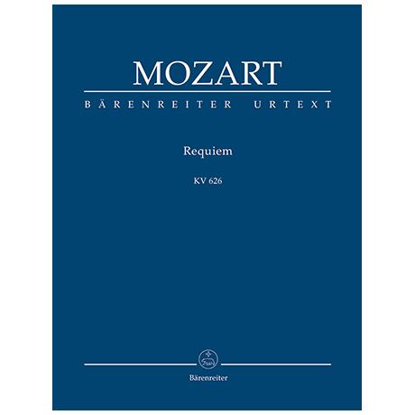 Mozart, W. A.: Requiem KV 626 – Mozarts Fragment mit den Ergänzungen von Joseph Eybler und Franz Xaver Süßmayr