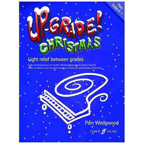 Wedgwood, P.: Up-Grade Christmas! Piano Grades 0-1