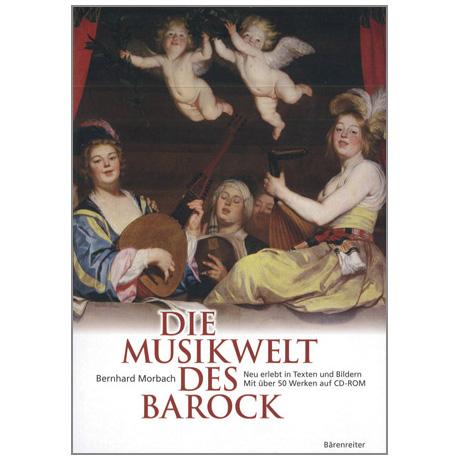 Morbach, B.: Die Musikwelt des Barock (+CD-ROM)