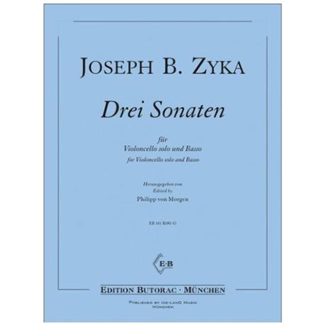 Zyka, J. B.: Drei Violoncellosonaten solo und Basso