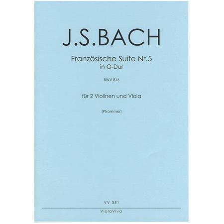 Bach, J. S.: Französische Suite Nr. 5 G-Dur nach BWV 816