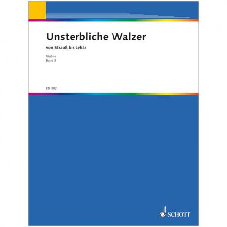 Unsterbliche Walzer von Strauß bis Lehár Band 3 – Violine