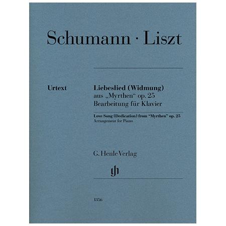 Schumann, R./Liszt, F.: Liebeslied (Widmung) aus »Myrthen« Op. 25