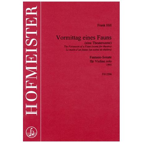 Hill, F.: Vormittag eines Fauns (eine Theaterszene) –Fantasie-Sonate für Violine solo
