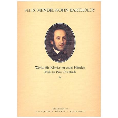 Mendelssohn Bartholdy, F.: Sämtliche Werke für Klavier Band IV