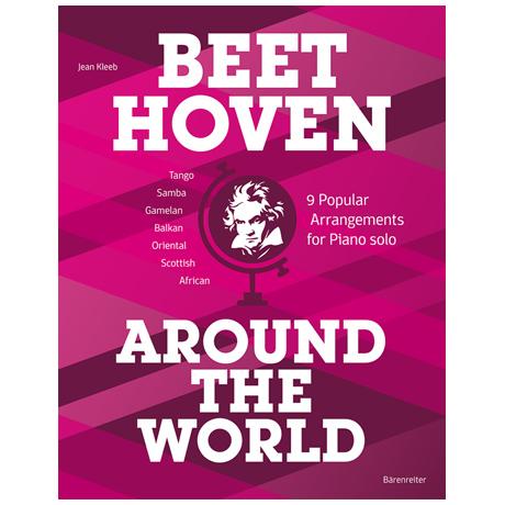 Kleeb, J.: Beethoven Around the World – 9 Popular Arrangements