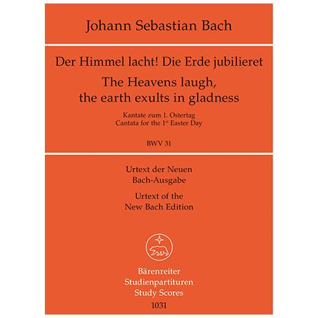 Bach, J. S.: Kantate BWV 31 »Der Himmel lacht! Die Erde jubilieret« – Kantate zum 1. Ostertag