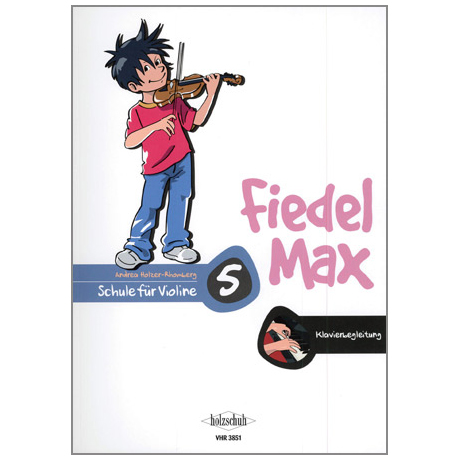 Holzer-Rhomberg, A.: Fiedel-Max für Violine Schule 5 – Klavierbegleitung