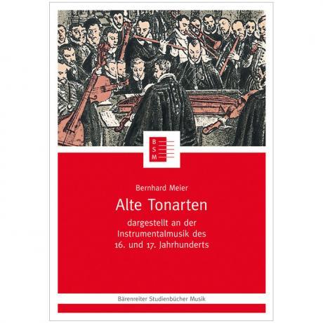 Meier, B.: Alte Tonarten – Dargestellt an der Instrumentalmusik des 16. und 17. Jahrhunderts
