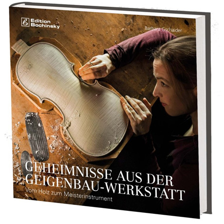 Gschaider, B.: Geheimnisse aus der Geigenbauwerkstatt