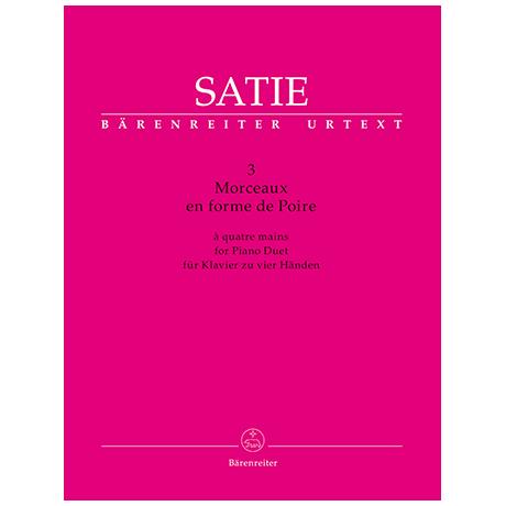 Satie, E.: 3 Morceaux en forme de Poire