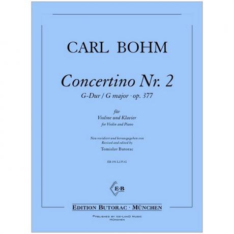 Bohm, C.: Concertino Nr. 2 Op. 377 G-Dur