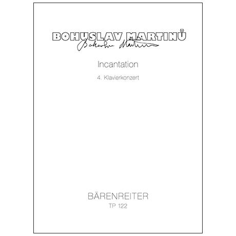 Martinu, B.: Incantation (1955/1956) – 4. Klavierkonzert