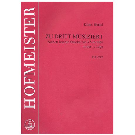 Hertel, K.: Zu dritt musiziert