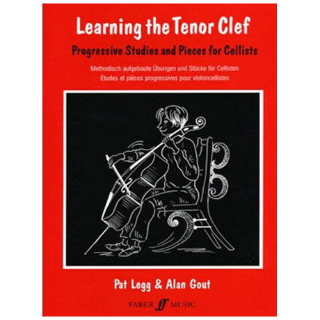 Legg, P. / Gout, A.: Learning the Tenor Clef – Progressive  studies and pieces for cellists
