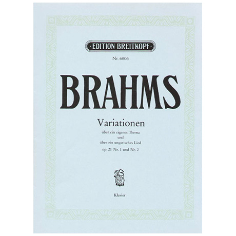 Brahms, J.: Variationen über ein eigenes Thema und über ein ungar. Lied Op. 21