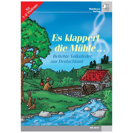 Es klappert die Mühle – Beliebte Volkslieder aus Deutschland