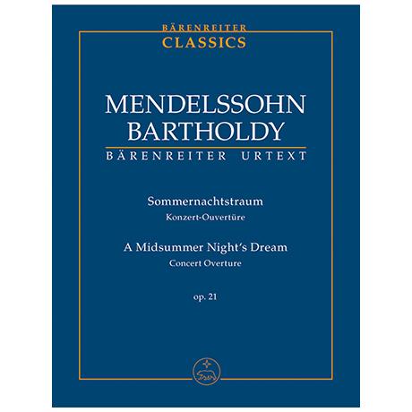 Mendelssohn Bartholdy, F.: Sommernachtstraum Op. 21 – Konzert-Ouvertüre