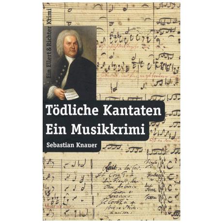 Knauer, S.: Tödliche Kantaten - Ein Musikkrimi